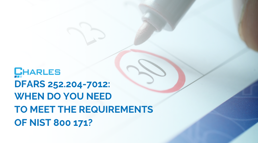 When Do You Need to Meet the Requirements of NIST 800-171?