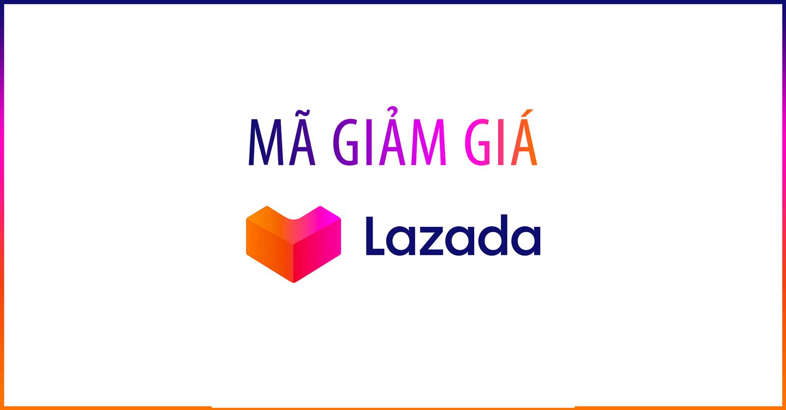 Mã giảm giá Lazada tháng 5/2020 Đầy Đủ và Mới Nhất