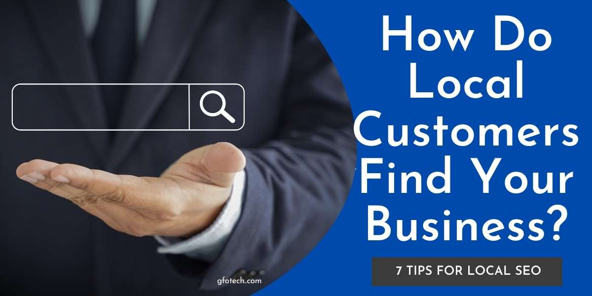 How Do Local Customers Find Your Business | What Is Local SEO Marketing?