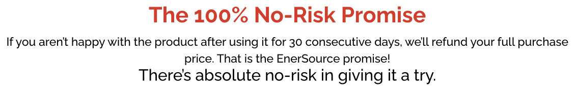 EnerSource's 100% No-Risk Promise statement