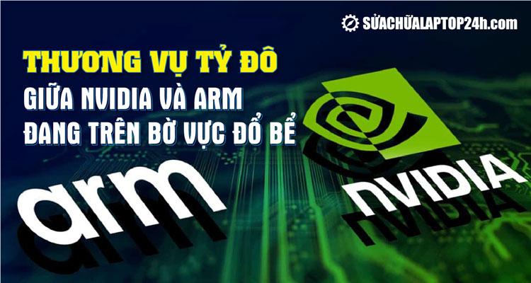 Nvidia và ARM có thể sẽ không bao giờ sát nhập