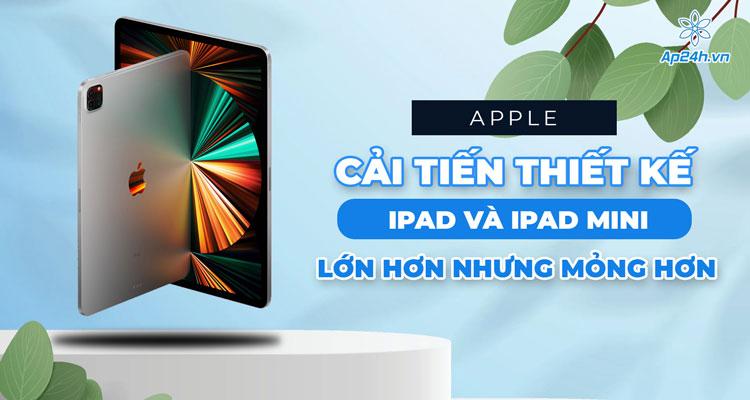 Thiết kế iPad và iPad mini sẽ có nhiều thay đổi