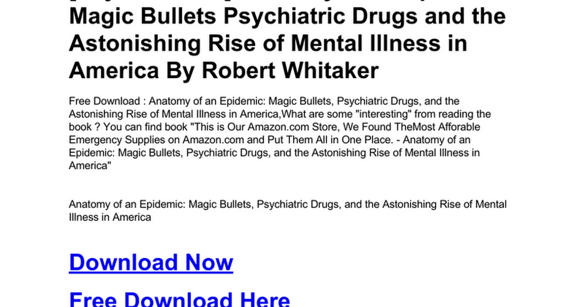 Anatomy Of An Epidemic Magic Bullets Psychiatric Drugs And The