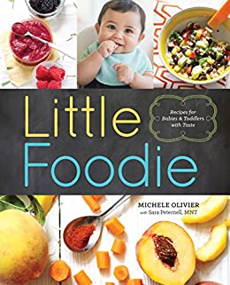 Little Foodie, Baby Food Recipes by Michele Olivia and Sara Petermell