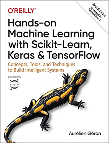 Hands-On Machine Learning with Scikit-Learn, Keras, and TensorFlow: Concepts, Tools, and Techniques to Build Intelligent Systems 2nd Edition by Aurelien Geron.