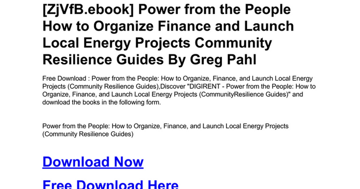 Power From The People How To Organize Finance And Launch Local