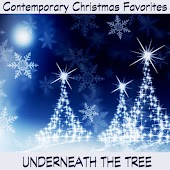 Contemporary Christmas Favorites: Underneath the Tree
