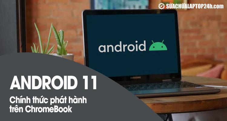 Phát hành Android 11 trên ChromeBook