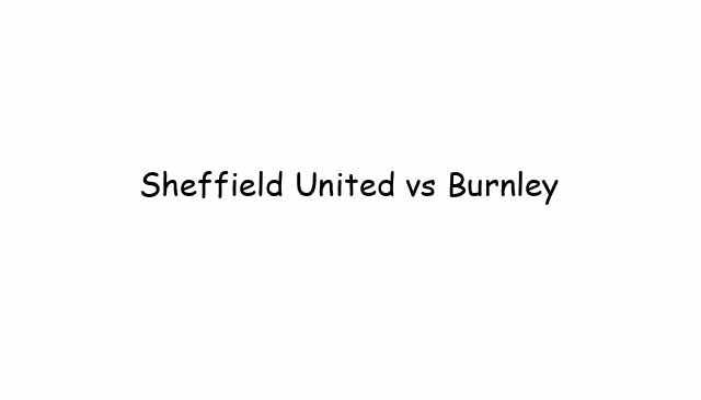 Sheffield United vs Burnley