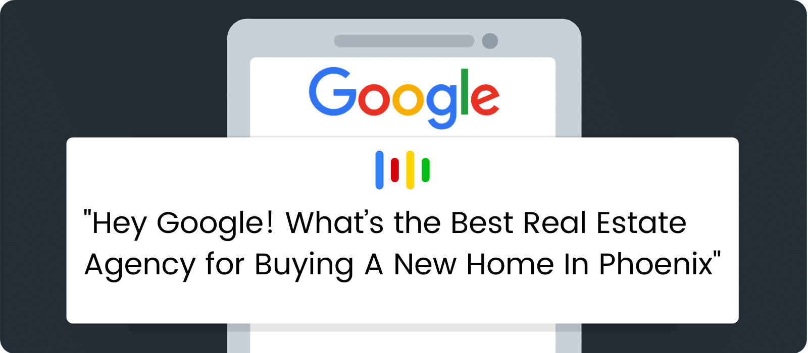 Hey Google! What's the Best Real Estate Agency for Buying A New Home In Phoenix