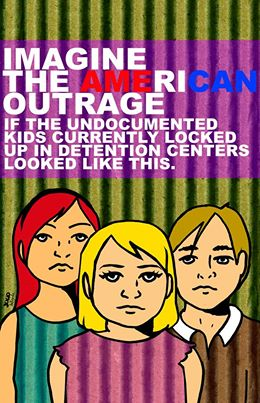 Poster depicting three light-skinned folks. Text: Imagine the American outrage if the undocumented kids locked up in detention centers look like this