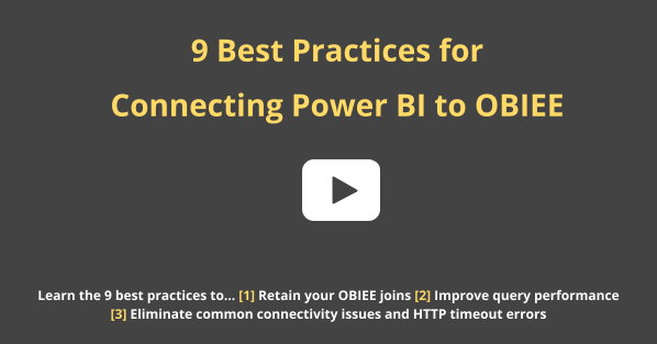 BI Connector Best Practices for Connecting Power BI to OBIEE
