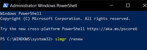 Type slmgr /renew in PowerShell