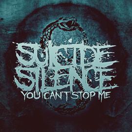 SUICIDE SILENCE - You Can't Stop Me digi-pak artwork - 3pt75 @ 72 dpi.jpg