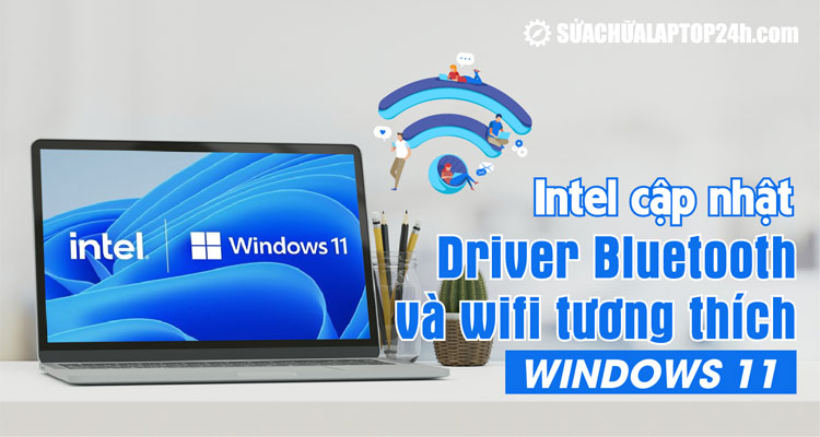 Intel đang cập nhật Driver Bluetooth và WiFi mới