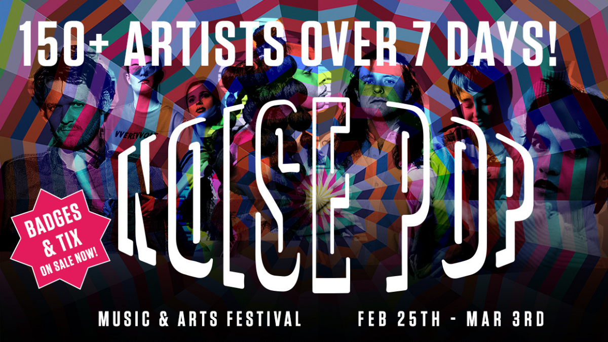 The Noise Pop music and arts festival takes place throughout the Bay Area.