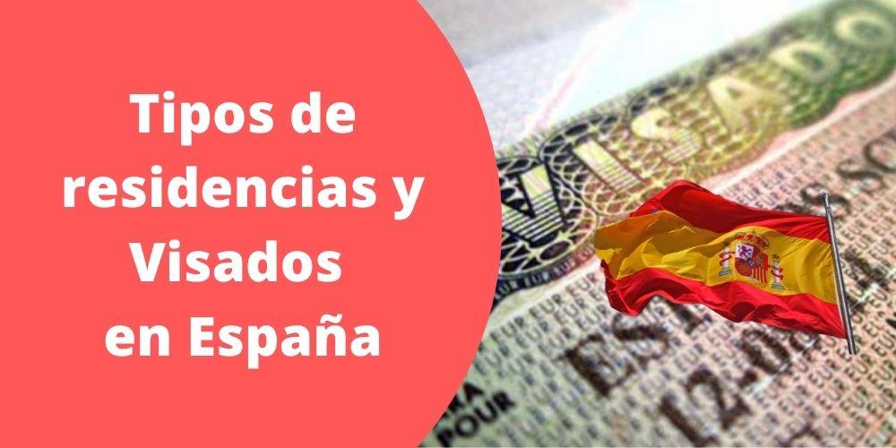 Tipos de residencias y Visados en España