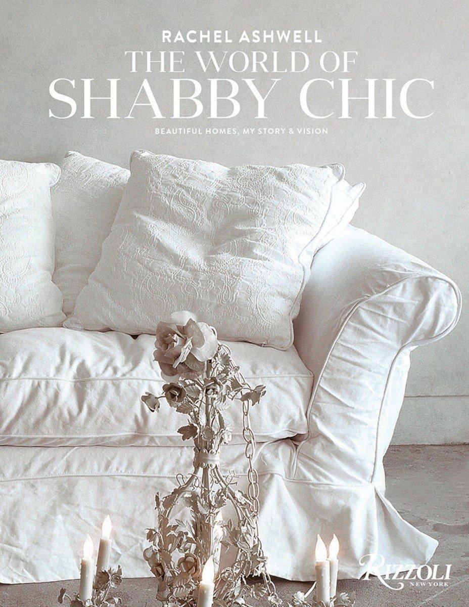 Buku kesembilan yang ditulis Rachel Ashwell mengenai interior shabby chic - source: shabbychic.com
