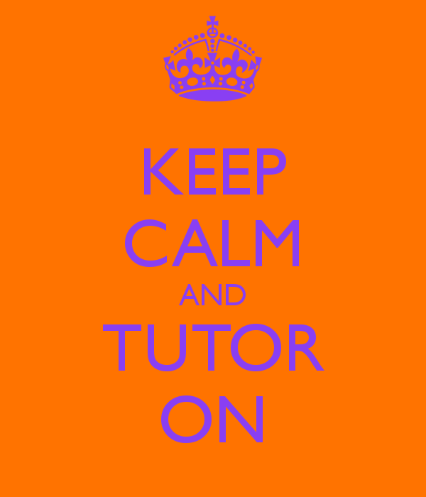 keep-calm-and-tutor-on.png