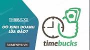 Timebucks có uy tín không?Có lừa đảo không?