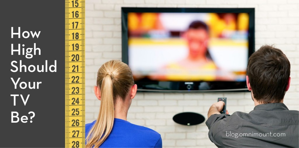 Finding The Right TV Height. TV Blogs   Articles   TV Mounting  TV Installation  TV Wall Mount
