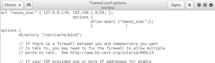 Przed sekcją globalną options w pliku named.conf.options należy zdefiniować kto może odpytywać serwer o dowolną domenę