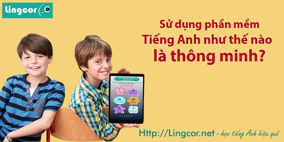 sử dụng phần mềm tiếng anh như thế nào là thông minh.jpg