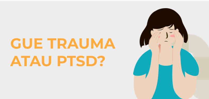 Gambar oleh Satu Persen - Gue Trauma atau PTSD?