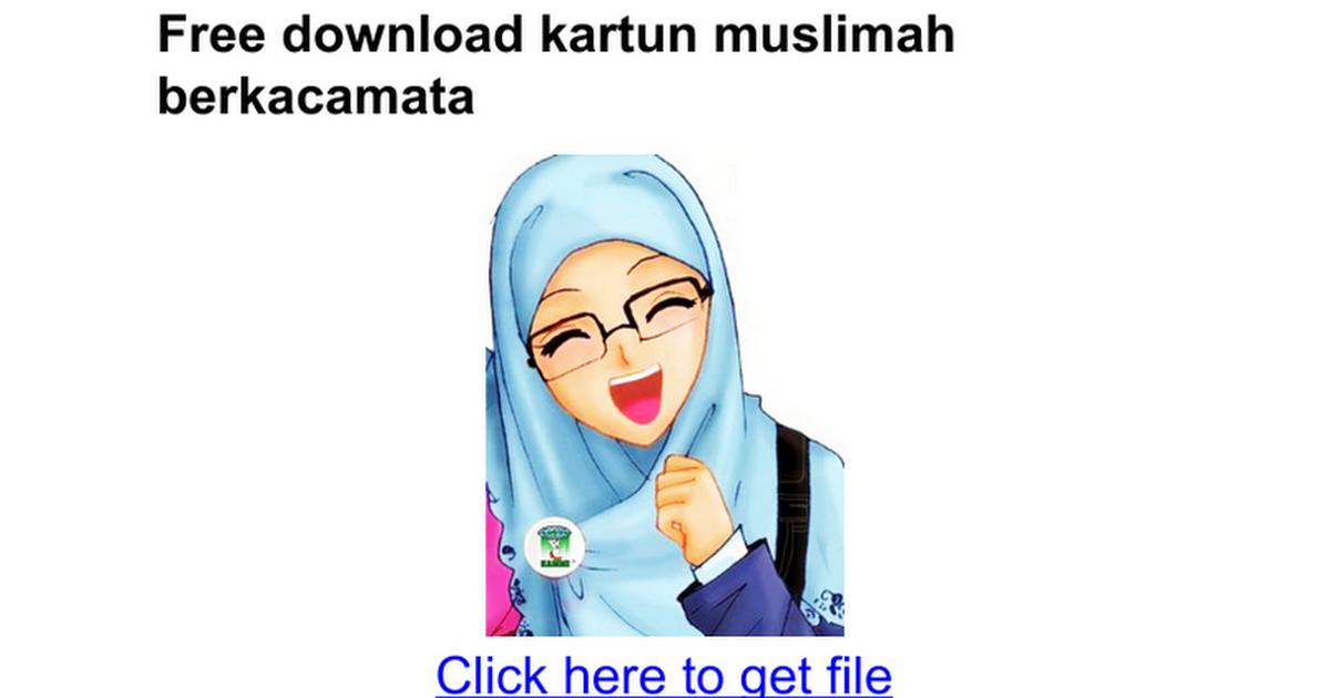 Free Download Kartun Muslimah Berkacamata Google Docs Foto