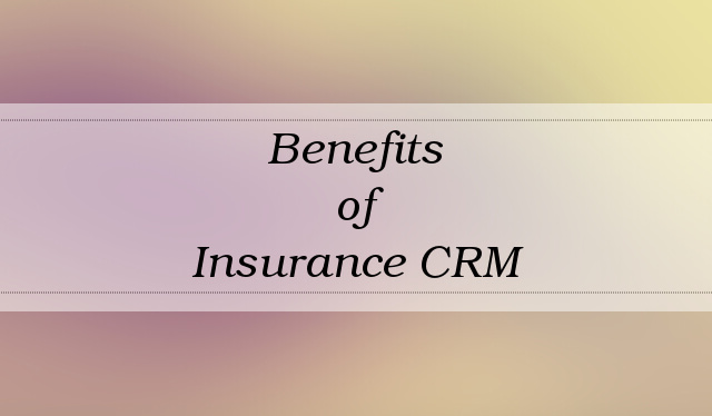 insurance crm benefits
