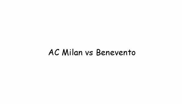 AC Milan vs Benevento