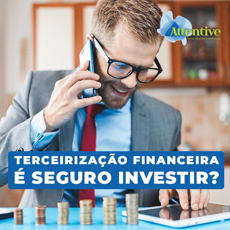 terceirização financeira é seguro investir?
