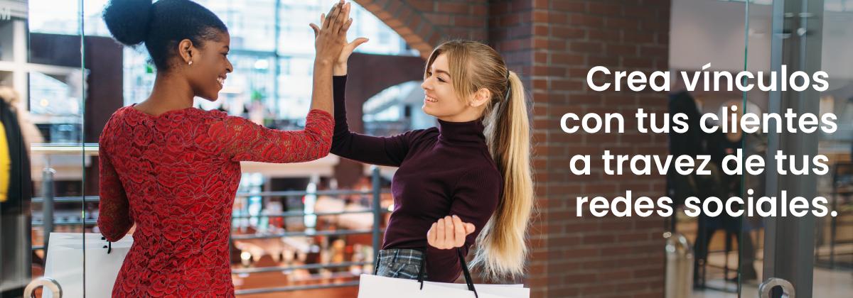 Crea vínculos con tus clientes a traves de tus redes sociales