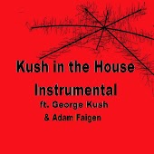 Kush in the House (feat. George Kush) (Instrumental)