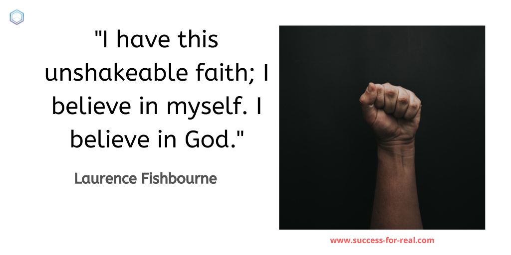 365 Success Quotes For Motivation - Picture Quote By Laurence Fishbourne