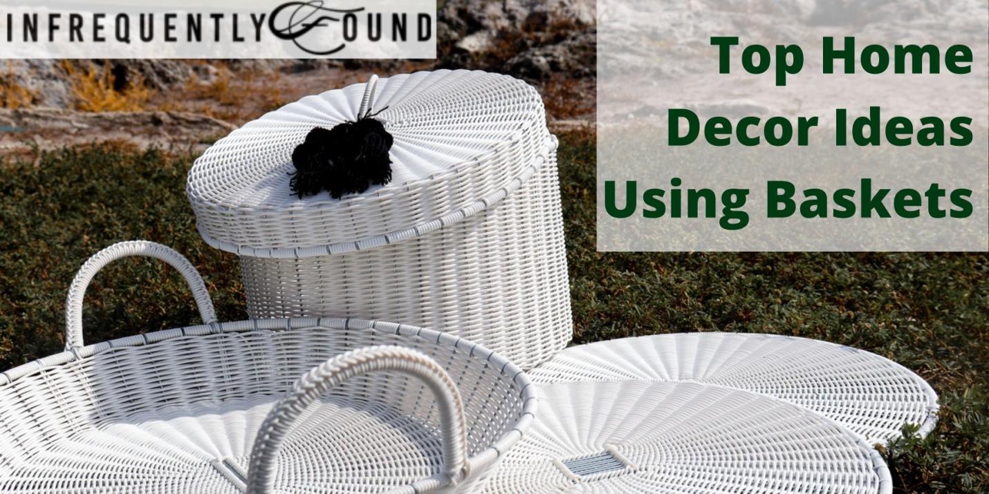 Top Home Decor Ideas Using Baskets.jpg