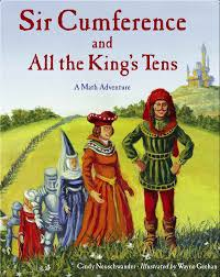 Sir Cumference and All the King's Tens Children's Book by Cindy  Neuschwander With Illustrations by Wayne Geehan   Discover Children's  Books, Audiobooks, Videos & More on Epic