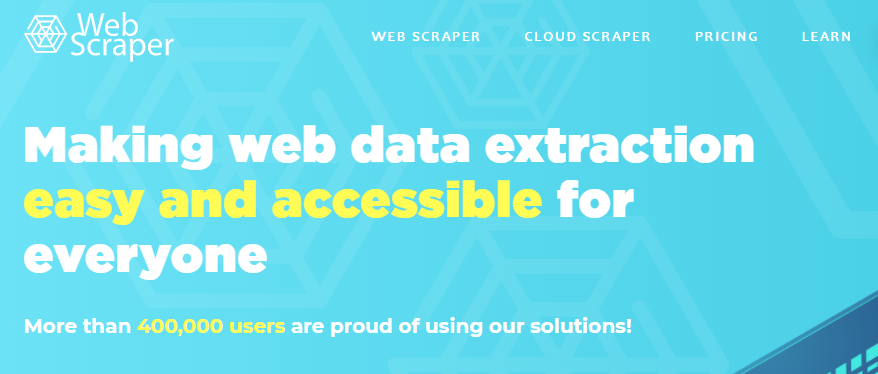 e ev/eb craper WEB SCRAPER CLOUD SCRAPER PRICING LEARN Making web data extraction easy and accessible for everyone More than 400,000 users are proud of using our solutions!