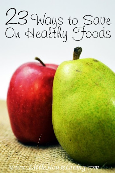 23 Ways to Save on Healthy Food by Little House Living
