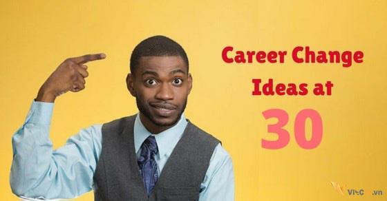 Nghề nghiệp tuổi 30, thay đổi nghề nghiệp, định hướng nghề nghiệp