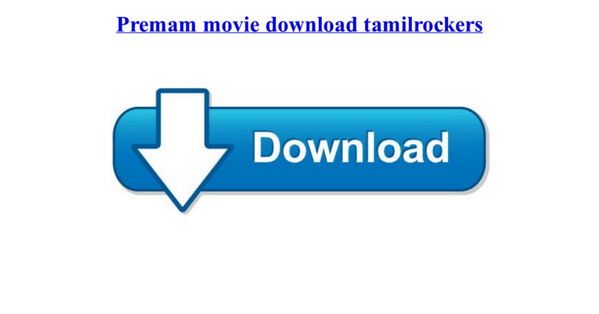 Tamilrocker download premam movie Premam Tamil