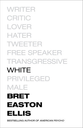 """All white cover. Several words in gray listed on the cover. The word """"white"""" is in black text. Bret Easton Ellis is in black text at the bottom left corner."""