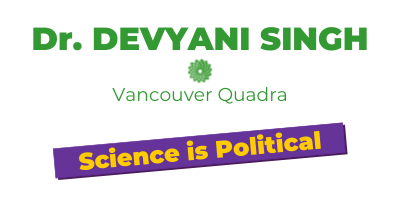 Dr. Devyani Singh for Vancouver Quadra, Science is Poltiical title image