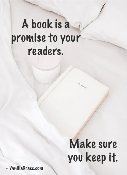 Image of a white book on white sheets that say: A book is a promise to your readers. Make sure you keep it.