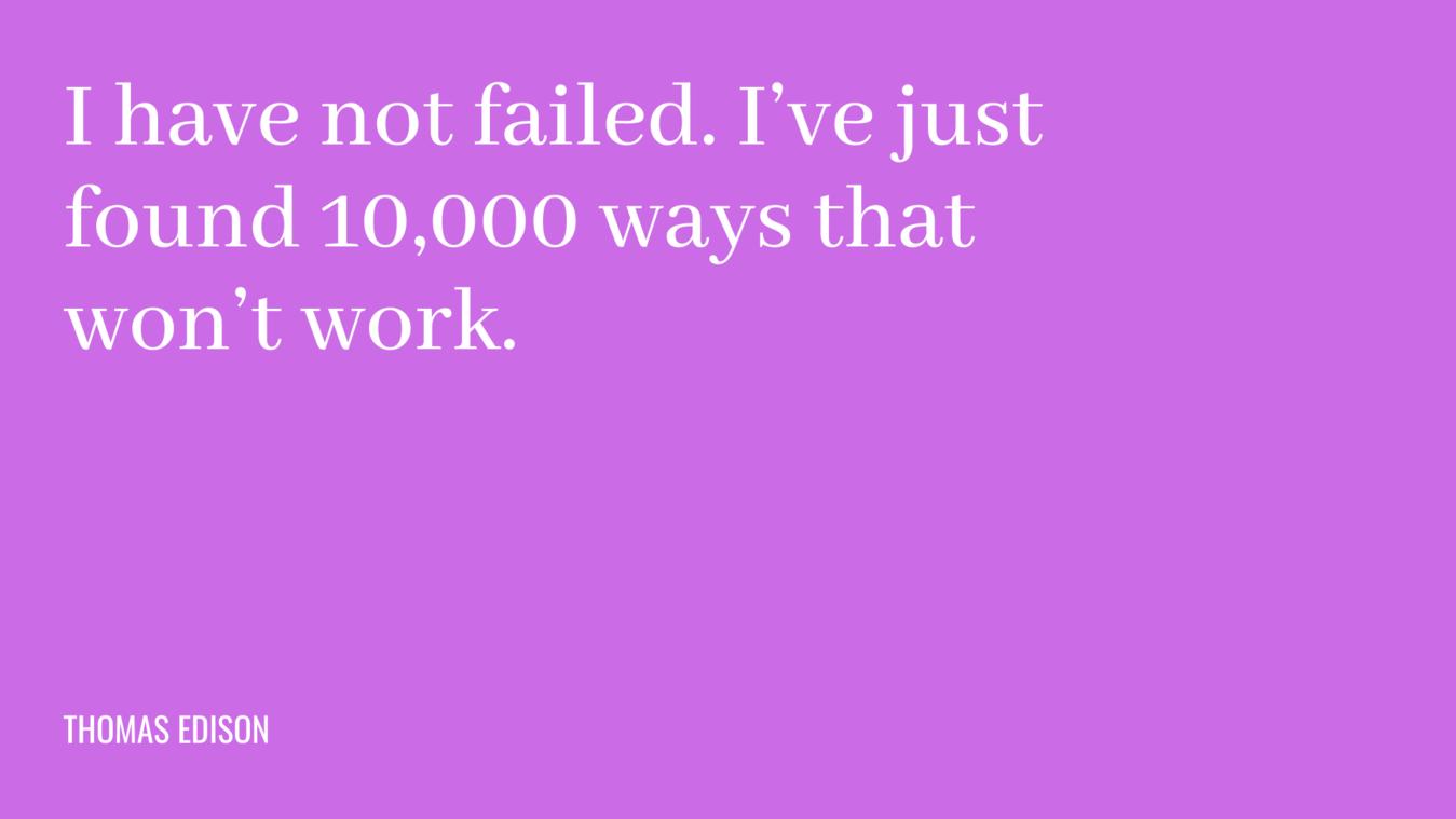 Cita: no he fallado.  Acabo de encontrar 10,000 formas que no funcionarán