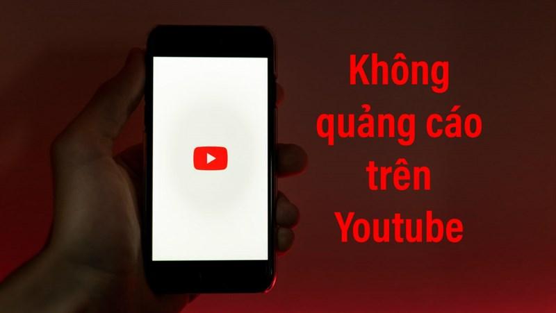 Chặn đứng quảng cáo khi xem YouTube với ứng dụng này