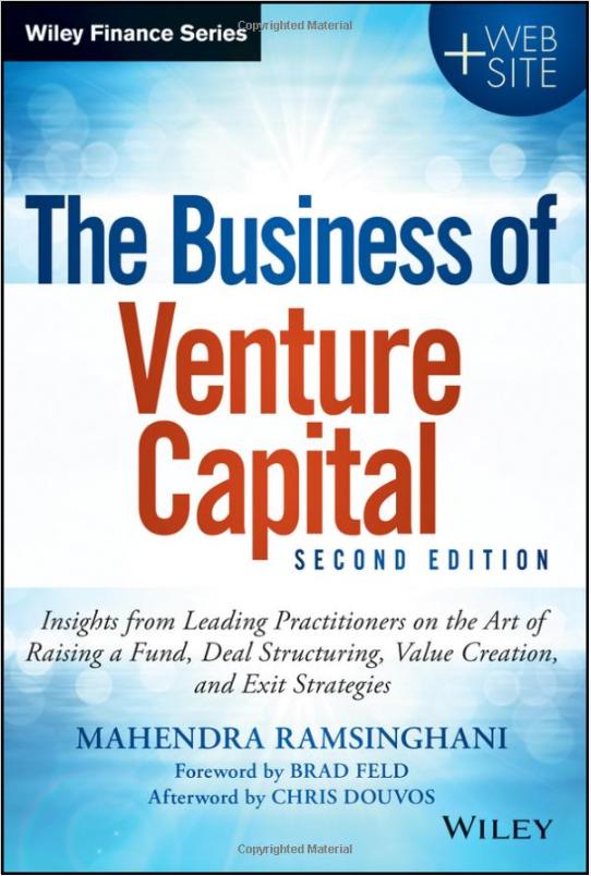 El negocio del capital de riesgo: perspectivas de los principales profesionales sobre el arte de recaudar un fondo, estructurar acuerdos, crear valor y estrategias de salida de Mahendra Ramsinghani