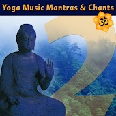 Yoga Music Mantras & Chants Vol 2 - Sanskrit Chants for Yoga Class