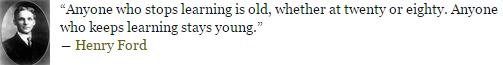 Henry Ford quote - keep learning, stay young