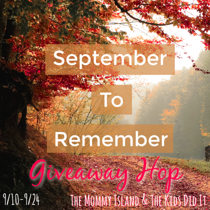 http://thekidsdidit.com/4th-annual-september-to-remember-2019-giveaway-hop-sign-ups/